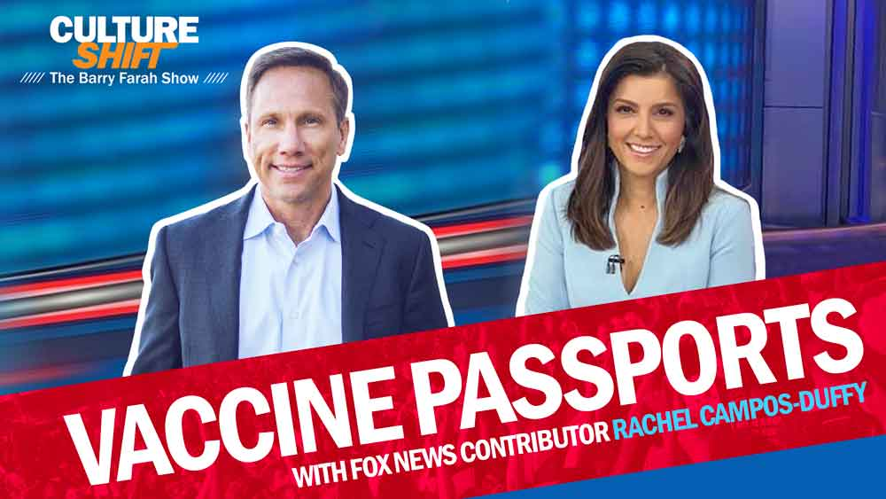 Vaccine Passports: With Fox News Contributor Rachel Campos-Duffy